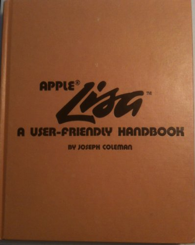 9780830606917: Apple Lisa: A User-Friendly Handbook by Joseph Coleman