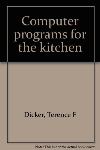 9780830607075: Computer programs for the kitchen