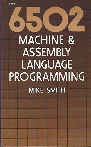 9780830607501: 6502 machine & assembly language programming