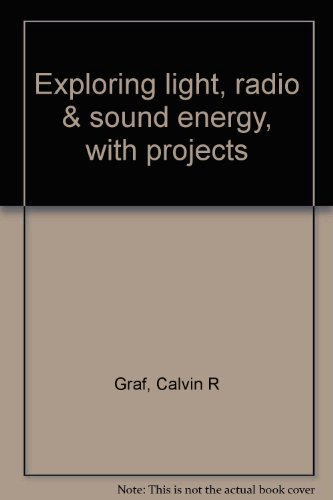 9780830607587: Exploring light, radio & sound energy, with projects