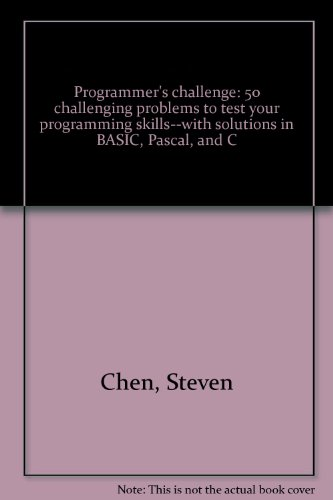 9780830608379: Programmer's challenge: 50 challenging problems to test your programming skills--with solutions in BASIC, Pascal, and C