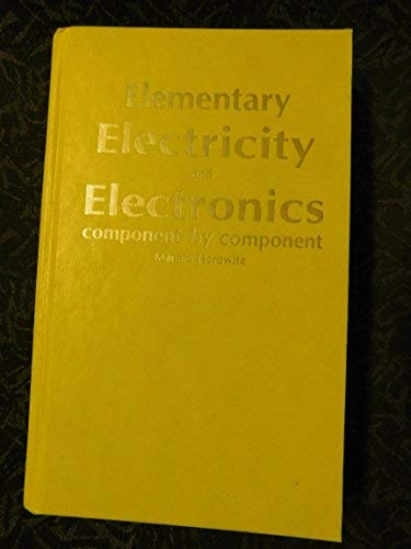 Elementary Electricity and Electronics : Component by: Mannie Horowitz
