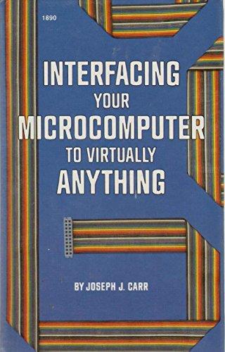 9780830608904: Interfacing your microcomputer to virtually anything