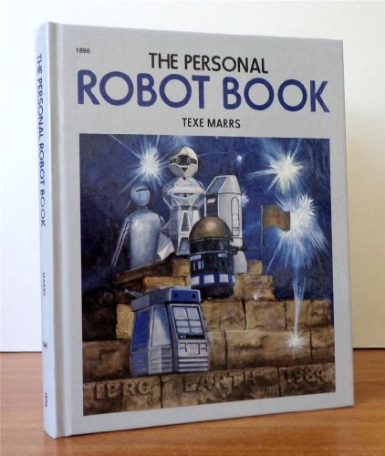 The Personal Robot Book (0830608966) by Marrs, Texe