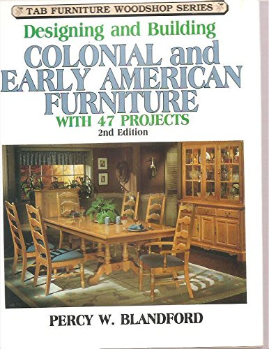 9780830609147: Designing and Building Early American Furniture with 47 Projects