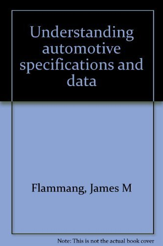 Understanding automotive specifications and data: Flammang, James M