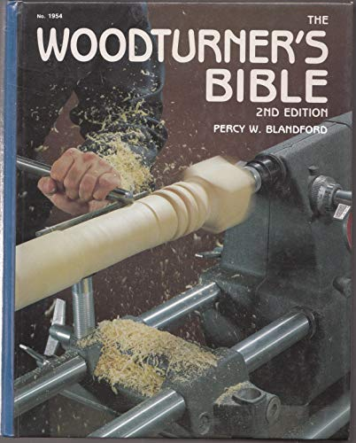 The woodturner's bible (9780830609543) by Percy W Blandford