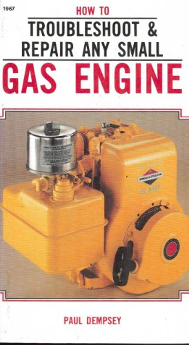 9780830609673: How to Troubleshoot and Repair Any Small Gas Engine