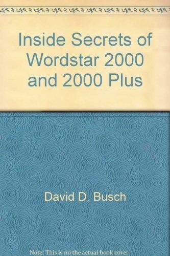 Inside secrets of WordStar 2000 and 2000 Plus (0830609938) by David D Busch