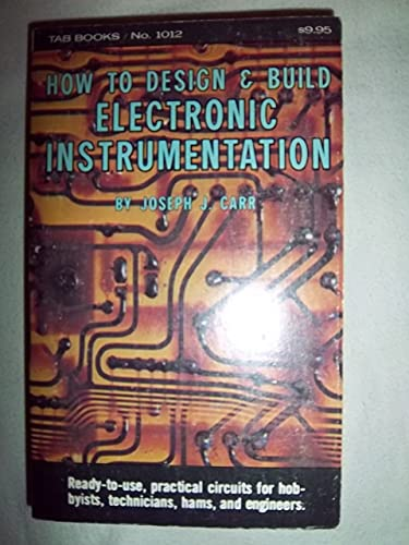 9780830610129: How to Design and Build Electronic Instrumentation