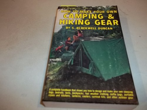 How to Make Your Own Camping and Hiking Gear: Duncan, S. Blackwell