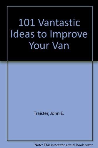 9780830610181: 101 Vantastic Ideas to Improve Your Van