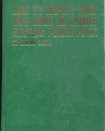 How to Install Your Own Home or Mobile Electric Power Plant (9780830610631) by Percy W. Blandford