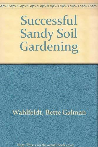 9780830610686: Successful Sandy Soil Gardening