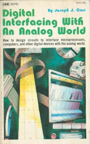 Digital Interfacing with an Analogue World: Joseph J. Carr