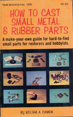 9780830611058: How to Cast Small Metal and Rubber Parts