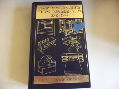 The Complete Bed Building Book Hydee Small