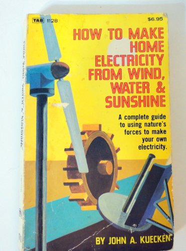 9780830611287: How to Make Home Electricity from Wind, Water, Sunshine