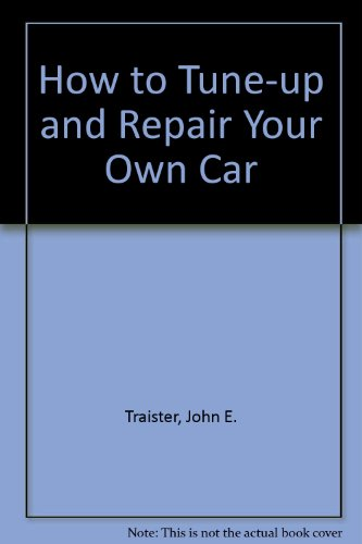 9780830611317: How to Tune-up and Repair Your Own Car