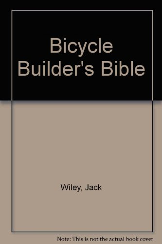 9780830611560: Bicycle Builder's Bible