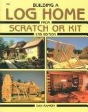 9780830611584: Building a log home from scratch or kit