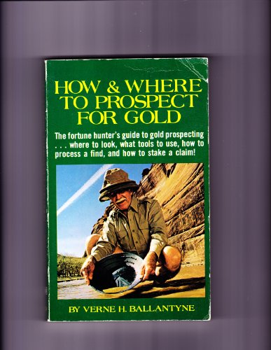 9780830611591: How and Where to Prospect for Gold