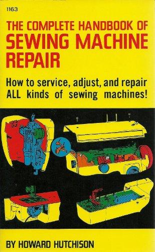 9780830611638: The Complete Handbook of Sewing Machine Repair