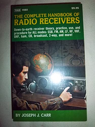 Complete Handbook of Radio Receivers: Carr, Joseph J.
