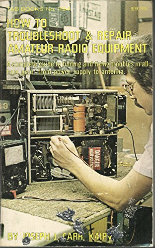 How to Troubleshoot and Repair Amateur Radio: Carr, Joseph J.