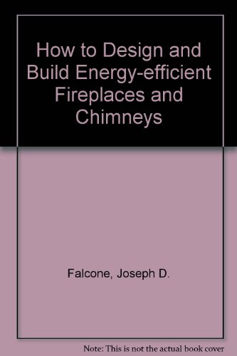 9780830611973: How to Design and Build Energy-efficient Fireplaces and Chimneys