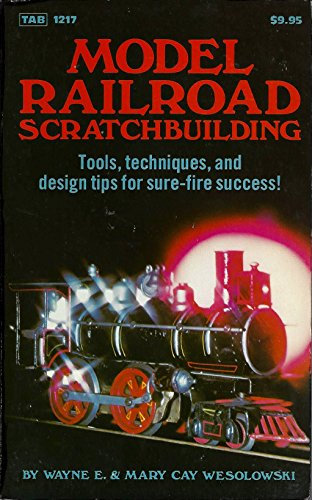9780830612178: Model Railroad Scratchbuilding