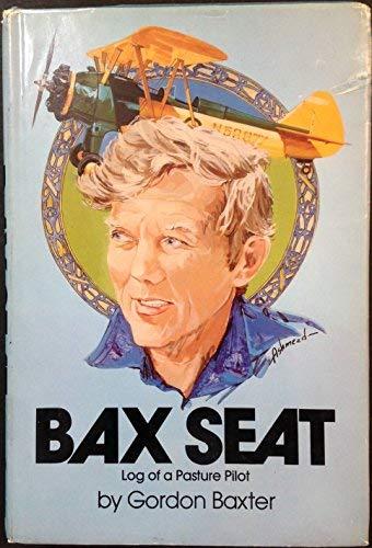 9780830612192: Bax Seat: Log of a Pasture Pilot