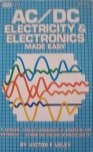 A.C./D.C. Electricity and Electronics Made Easy: Veley, Victor F.