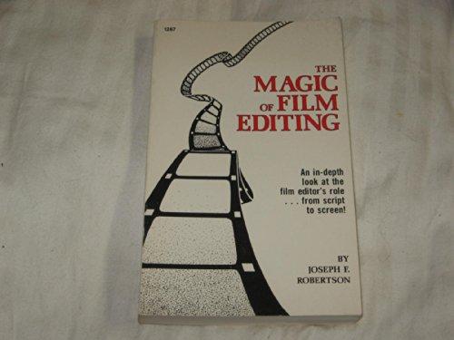 The Magic of Film Editing: Robertson, Joseph F.