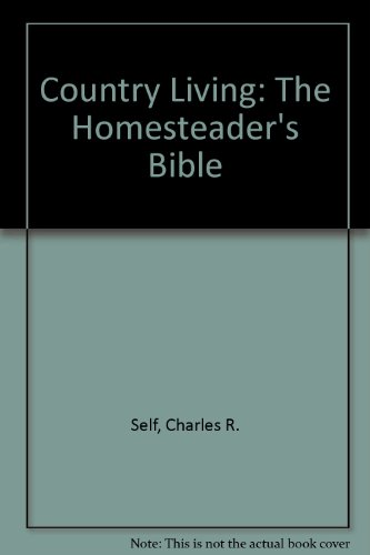 9780830613014: Country Living: The Homesteader's Bible