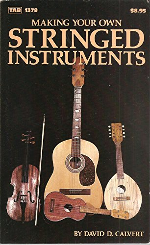 9780830613793: Making Your Own Stringed Instruments