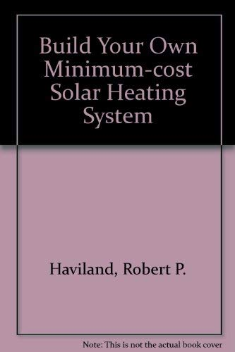 9780830614110: Build Your Own Minimum-cost Solar Heating System