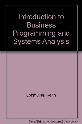 Introduction to business programming & systems analysis: Keith Lohmuller