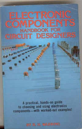 Electronic Components Handbook for Circuit Designers (0830614931) by R. H. Warring