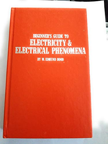 9780830615070: Beginner's Guide to Electricity and Electrical Phenomena