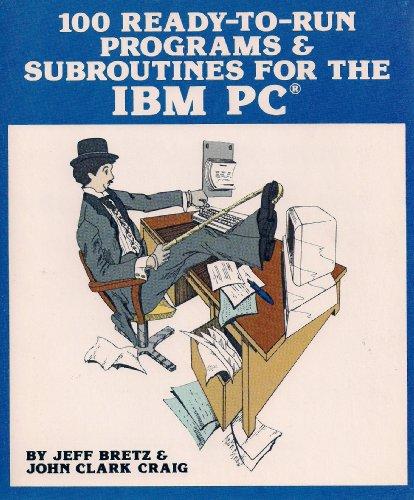 100 Ready-To-Run Programs & Subroutines for the: Jeff Bretz~John C.
