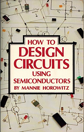 9780830615438: How to Design Circuits Using Semiconductors