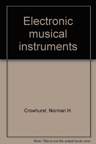 Electronic musical instruments: Crowhurst, Norman H.