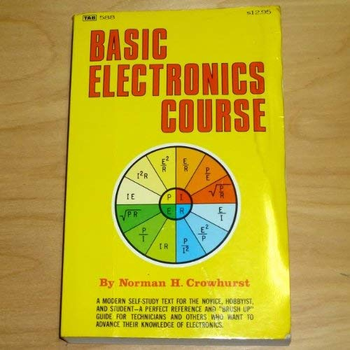 Basic Electronics Course (0830615881) by Norman H. Crowhurst
