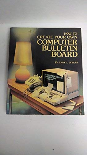 9780830616336: How to Create Your Own Computer Bulletin Board