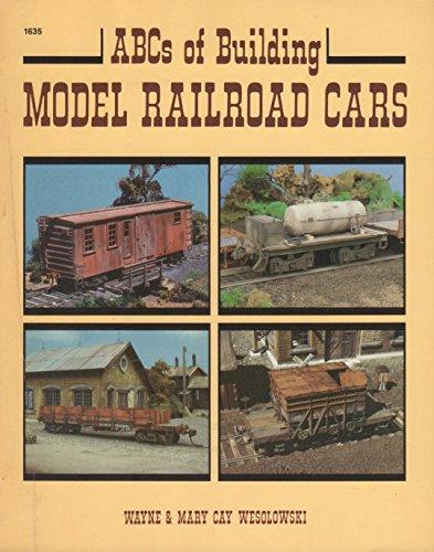 ABCs of Building Model Railroad Cars: Wesolowski, Wayne; Wesolowski, Mary Cay