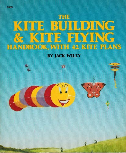 9780830616695: The Kite Building and Kite Flying Handbook, With 42 Kite Plans