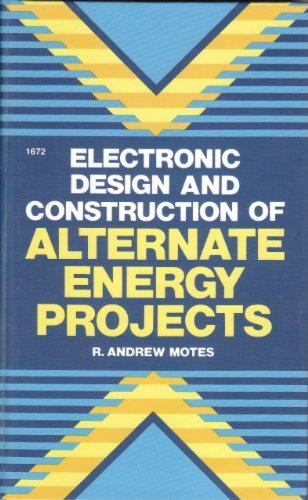 9780830616725: Electronic Design and Construction of Alternate Energy Projects