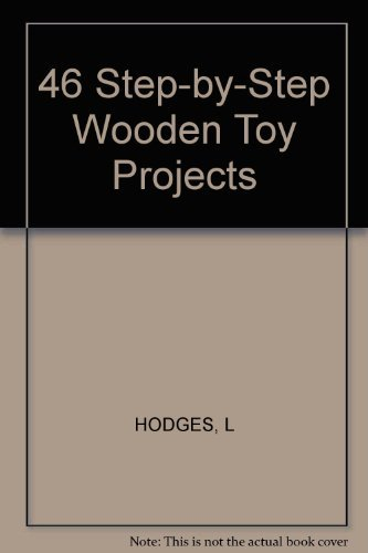9780830616756: 46 Step-by-Step Wooden Toy Projects