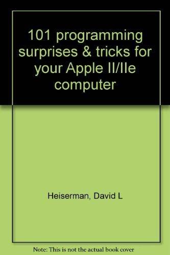 9780830617210: 101 programming surprises & tricks for your Apple II/IIe computer